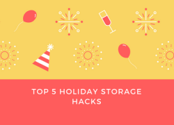 Top 5 Holiday Storage Hacks