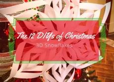 The 12 DIYs of Christmas: 3D Snowflakes